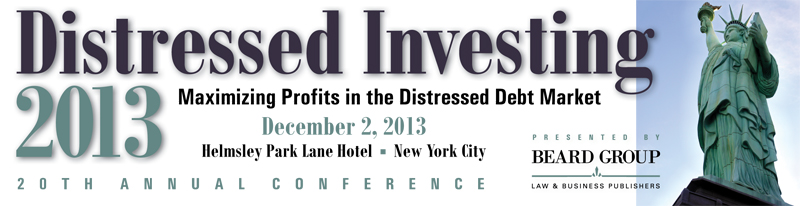 The  20th Annual Distressed Investing conference will be held on Monday,  December 2, 2013, at The Helmsley Park Lane Hotel in New York City.